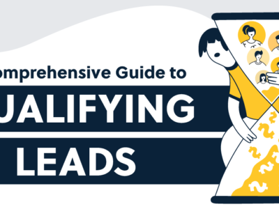 a comprehensive guide to qualifying leads
