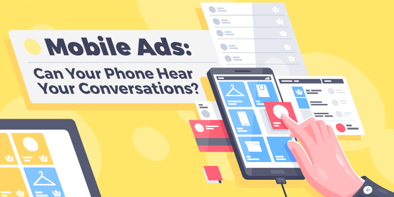 Mobile Ads Can Your Phone Hear Your Conversations