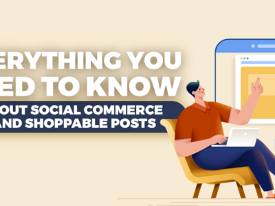 Social Commerce and Shoppable Posts