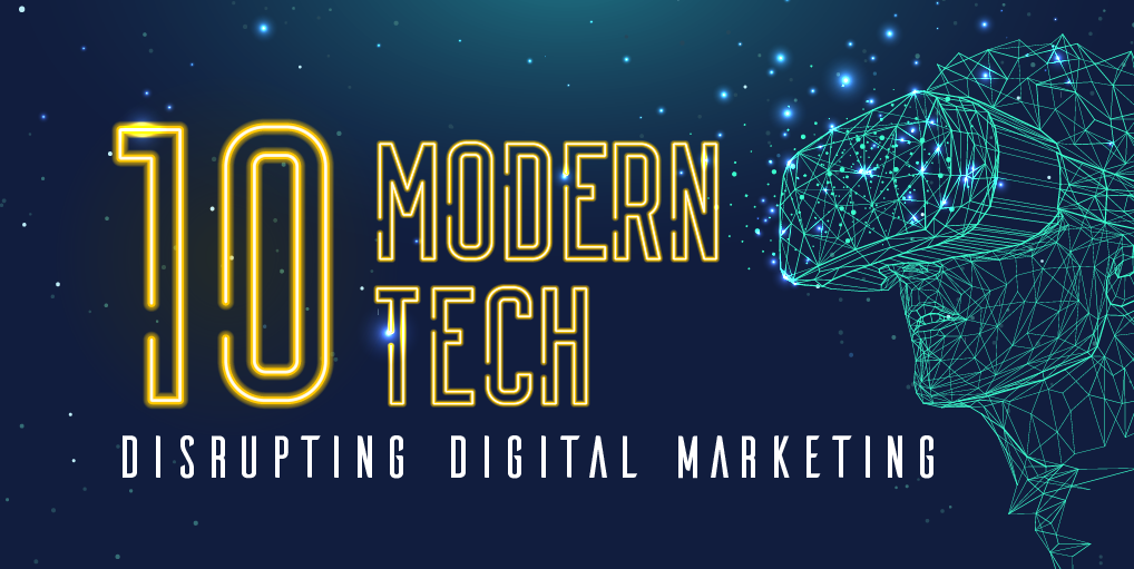 10 Modern Tech Disrupting Digital Marketing_150dpi-01