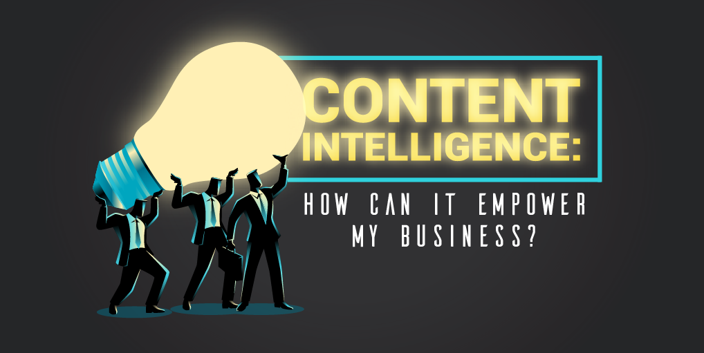 Content Intelligence-How Can It Empower My Business-Banner1