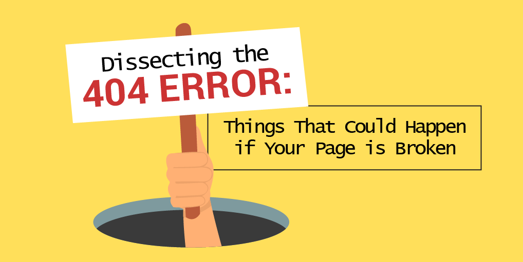 Dissecting the 404 Error- N Things That Could Happen if Your Page is Broken-01