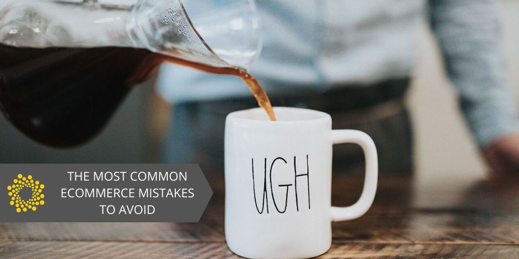 The Most Common eCommerce Mistakes to Avoid [Infographic]