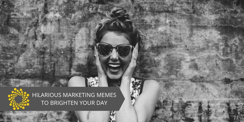 Marketing Memes to Brighten Your Day1
