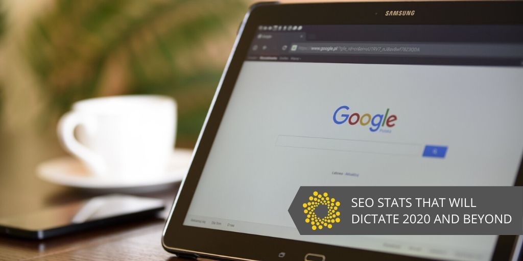 8 SEO Stats That Will Dictate 2020 and Beyond