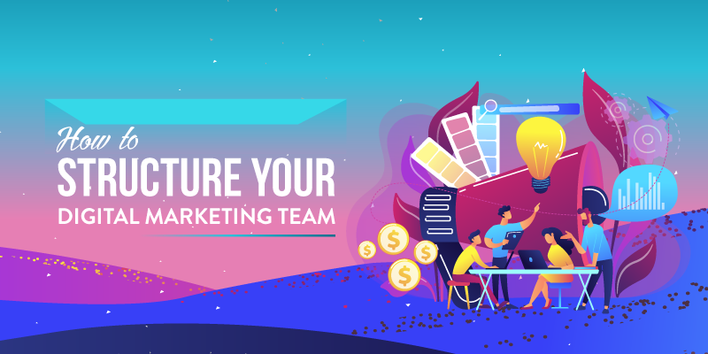 Spiralytics_How-to-Structure-Your-Digital-Marketing-Team_Banner1