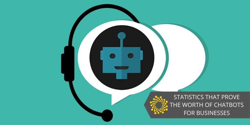Statistics That Prove the Worth of Chatbots for Businesses
