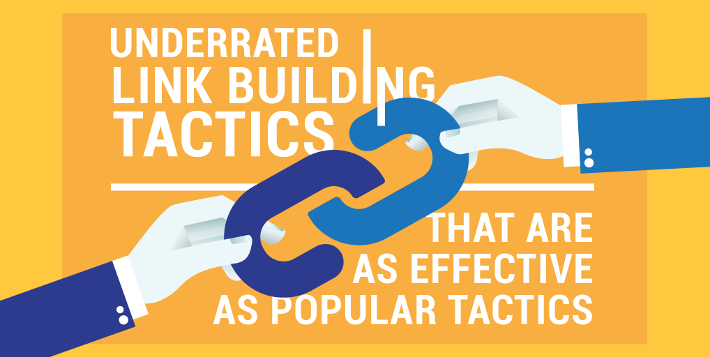 Underrated Link Building Tactics That are as Effective as Popular Tactics-01