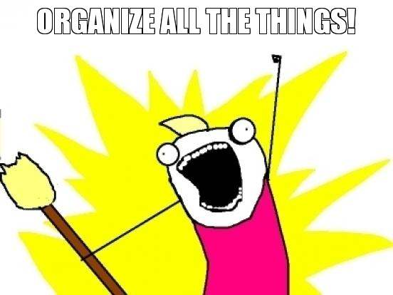 Organize all the things!