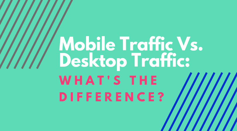 mobile traffic vs desktop traffic